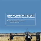 RISA Workshop Report: Looking Ahead at Climate Service, Assessment, and Adaptation